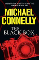 The Black Box : Detective Harry Bosch Series : Book 18 - Michael Connelly