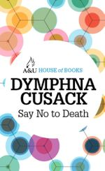 Say No to Death : House of Books Series - Dymphna Cusack