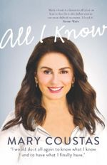 All I Know : A Memoir of Love, Loss and Life - Mary Coustas