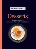 Mastering the Basics : Desserts - Murdoch Books