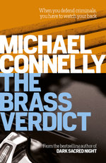 The Brass Verdict (Haller 2) : Detective Harry Bosch : Book 14 / Mickey Haller : 2 - Michael Connelly