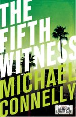 The Fifth Witness (Haller 4) - Michael Connelly