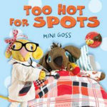Too Hot for Spots - Mini Goss