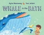 Whale in the Bath - Kylie Westaway