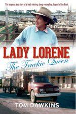 Lady Lorene : The Truckie Queen - Tom Dawkins