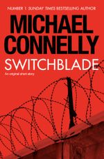 Switchblade : An Original Story - Michael Connelly