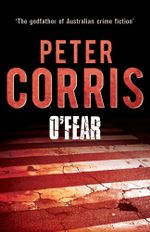 O'Fear : Cliff Hardy 12 - Peter Corris