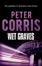 Wet Graves - Peter Corris
