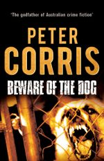 Beware of the Dog - Peter Corris