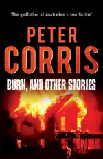 Burn, and Other Stories - Peter Corris