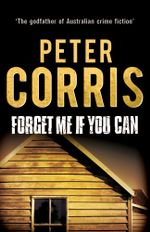Forget Me If You Can - Peter Corris