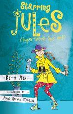 Starring Jules (Super-Secret Spy Girl) - Beth Ain