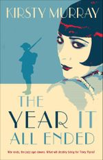 The Year It All Ended - Kirsty Murray