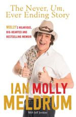 The Never, Um, Ever Ending Story : Life, Countdown and everything in between - Molly Meldrum