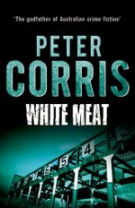 White Meat - Peter Corris