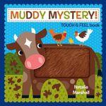 Muddy Mystery Touch and Feel Book - Natalie Marshall
