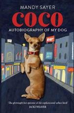 Coco : Autobiography of My Dog - Mandy Sayer