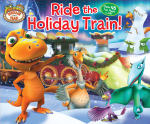 Dinosaur Train : Ride the Holiday Train! : Dinosaur Train - Reader's Digest