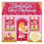 Zarabelle's Fairy Playhouse - Aimee Zumis