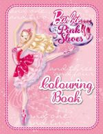 Barbie In the Pink Shoes Colouring Book : Book One in