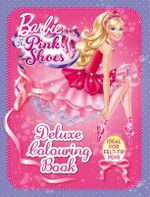 Barbie in the Pink Shoes Deluxe Colouring Book* : Ideal for Felt-tip Pens  - Mattel