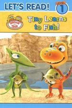 Dinosaur Train : Tiny Learns to Fish - Five Mile Press