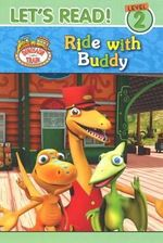 Dinosaur Train : Ride with Buddy : Let's Read : Level 2 - Five Mile Press The