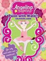 Paint with Water - Angelina Ballerina - Five Mile Press The