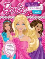 Barbie : Fabulous Friendship Guide - Mattel