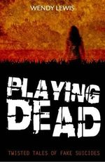 Playing Dead - Wendy Lewis