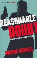 Reasonable Doubt : Australian True Crime - Wayne Howell