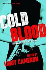 Cold Blood : Australian True Crime Stories - Lindy Cameron