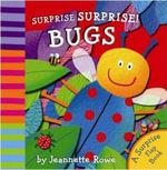 Surprise! Surprise! Bugs - Jeannette Rowe
