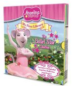 Angelina Ballerina My First Library : the Ballet Star Collection - The Five Mile Press