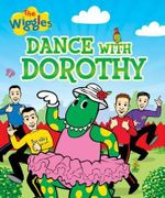 Dance with Dorothy : The Wiggles - The Five Mile Press
