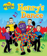 The Wiggles : Henry's Dance : Order Now For Your Chance to Win! - The Five Mile Press