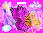 Barbie : Mariposa & the Fairy Princess Activity Pad* : Includes over 100 reusable stickers, create-a-scene poster and 32 pages of colouring and activity! - Mattel Inc.