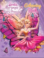 Barbie : Mariposa & the Fairy Princess Colouring Book - The Five Mile Press