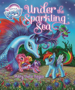 My Little Pony : Under the Sparkling Sea : Picture Storybook  - The Five Mile Press
