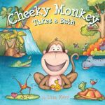 Cheeky Monkey Takes a Bath : A Pocket Pop-up - Lisa Kerr