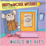 Sniffy the Mouse Mysteries - Where's My Hat - Simon Mitchell