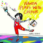 Wanda Plays with Colour - Anna Hymas