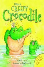 Once a Creepy Crocodile - Peter E. Taylor