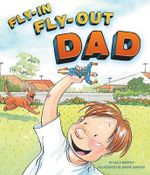 Fly In Fly Out Dad - Sally Murphy