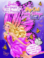 Barbie Mariposa and The Fairy Princess Pop-Out Fairy Wings Book : Pop-out and colour your very own fairy wings! - The Five Mile Press