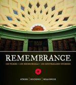 Remembrance : 100 Years, 100 Memorials, 100 Australian Stori Es - Geoff Hocking