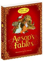 Aesop's Fables : Storytime Treasury Series - Eric Kincaid