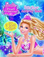 Barbie : The Pearl Princess Sticker Activity Book - Mattel Inc.