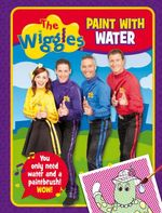 Paint with Water : Wiggles - The Five Mile Press