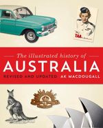 Illustrated History of Australia 2013 - The Five Mile Press